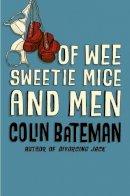 Bateman, Colin - Of Wee Sweetie Mice and Men - 9780006496120 - KRF0018048