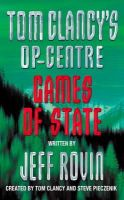 Created By Tom Clancy and Steve Pieczenik - Tom Clancy's Op-Centre (3) - Games of State - 9780006498445 - KRF0029720