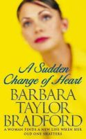 Bradford, Barbara Taylor - A Sudden Change of Heart - 9780006510895 - KNW0005802