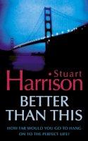 Stuart Harrison - Better Than This - 9780006514572 - KLN0013697
