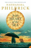 Philbrick, Nathaniel - In the Heart of the Sea: The Epic True Story That Inspired