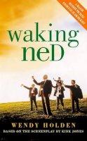 Holden, Wendy - Waking Ned - 9780006531517 - KRF0018165
