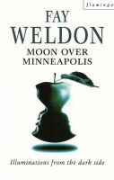 Fay Weldon - Moon Over Minneapolis (Flamingo) - 9780006545101 - KEX0204730