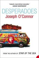 O'Connor, Joseph - Desperadoes - 9780006546979 - KRF0031528