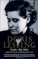 Lessing, Doris - Under My Skin Volume of My Autobiography - 9780006548256 - V9780006548256