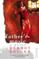 Bolger, Dermot - Father's Music - 9780006550402 - KRF0009859