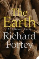 Fortey, Richard - TheEarth An Intimate History by Fortey, Richard ( Author ) ON Mar-07-2005, Paperback -  - 9780006551379