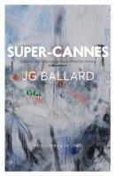 Ballard, J. G. - Super-Cannes - 9780006551607 - KRA0001321