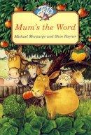 Morpurgo, Michael - Mum's the Word - 9780006751410 - KIN0024676