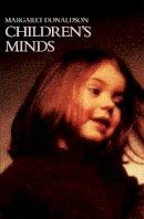 Margaret C. Donaldson - Children's Minds - 9780006861225 - V9780006861225
