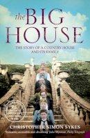 Sykes, Christopher Simon - The Big House - 9780007107100 - KRS0029598