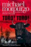 Morpurgo, Michael - Toro! Toro! - 9780007107186 - KIN0032589
