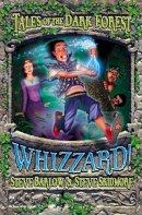 Barlow, Steve, Skidmore, Steve - Whizzard! (Tales of the Dark Forest, Book 2) - 9780007108640 - KSS0007608