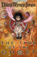 Jones, Diana Wynne - The Time of the Ghost - 9780007112173 - V9780007112173