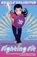 Annie Dalton - Fighting Fit - 9780007129881 - V9780007129881