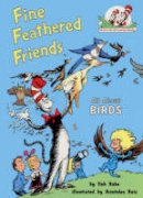 Rabe, Tish - The Fine Feathered Friends (The Cat in the Hat's Learning Library) - 9780007130580 - V9780007130580