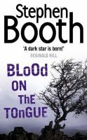 Booth, Stephen - Blood on the Tongue - 9780007130665 - V9780007130665
