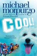 Morpurgo, Michael - Cool! - 9780007131044 - 9780007131044