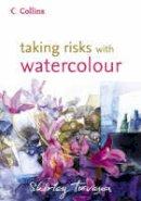 Shirley Trevena - Taking Risks with Watercolour - 9780007133260 - V9780007133260