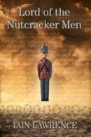 Lawrence, Iain - Lord of the Nutcracker Men - 9780007135578 - V9780007135578