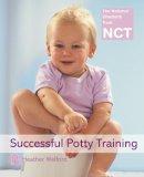 Welford, Heather - Successful Potty Training (National Childbirth Trust) - 9780007136063 - V9780007136063