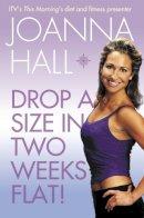 Hall, Joanna - Drop a Size in Two Weeks Flat! - 9780007137558 - KIN0004934