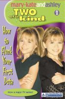 Olsen, Mary-Kate, Olsen, Ashley - Two Of A Kind (2) - How To Flunk Your First Date (Two of a Kind Diaries) - 9780007144792 - KST0022686