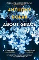 Doerr, Anthony - About Grace - 9780007146994 - 9780007146994
