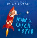 Jeffers, Oliver - How to Catch a Star - 9780007150342 - V9780007150342