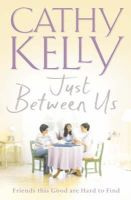 Kelly, Cathy - Just Between Us - 9780007154326 - KEX0237707