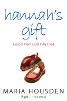 Housden, Maria - Hannah's Gift: Lessons from a Life Fully Lived - 9780007155675 - KNW0010532