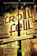 Langrish, Katherine - Troll Fell (Troll Trilogy) - 9780007170722 - KTJ0005906