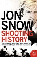 Snow, Jon - Shooting History: A Personal Journey - 9780007171859 - V9780007171859