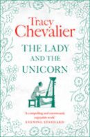 Chevalier, Tracy - The Lady and the Unicorn - 9780007172313 - 9780007172313