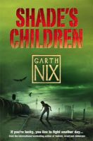Nix, Garth - Shade's Children - 9780007174980 - KRF0000570