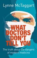 McTaggart, Lynne - What Doctors Don't Tell You - 9780007176274 - V9780007176274