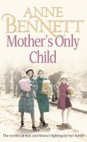 Bennett, Anne - Mother's Only Child - 9780007177264 - KEX0296466