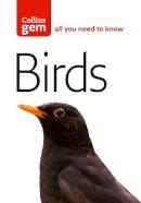 Flegg, Jim - Collins Gem Birds: The Quick and Easy Spotter's Guide - 9780007178605 - V9780007178605