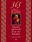 Dalai Lama, His Holiness the - 365 Dalai Lama: Daily Advice from the Heart - 9780007179039 - V9780007179039