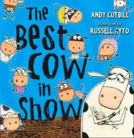 Andy Cutbill - The Best Cow in Show. by Andy Cutbill - 9780007179701 - V9780007179701