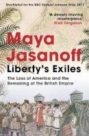 Jasanoff, Maya - Liberty's Exiles - 9780007180103 - 9780007180103