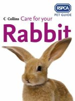 RSPCA - Care for Your Rabbit (RSPCA Pet Guides) - 9780007182701 - KEX0269200