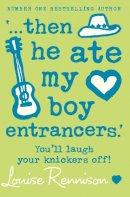 Rennison, Louise - ...Then He Ate My Boy Entrancers - 9780007183210 - KTJ0027153