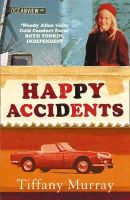 Murray, Tiffany - Happy Accidents - 9780007183678 - 9780007183678