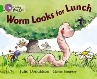Donaldson, Julia - Worm Looks for Lunch (Collins Big Cat) - 9780007185924 - V9780007185924