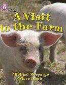 Morpurgo, Michael - Visit to the Farm - 9780007186105 - V9780007186105
