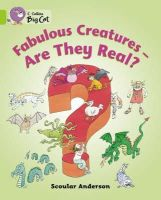 Anderson, Scoular - Fabulous Creatures - Are They Real? - 9780007186396 - V9780007186396