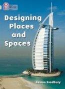 Bradbury, Adrian - Designing Places and Spaces - 9780007186822 - V9780007186822
