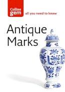 Collins UK - Collins Gem Antique Marks: Find the Mark to Make you Rich! - 9780007190478 - V9780007190478