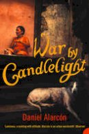 Alarcon, Daniel - War by Candlelight - 9780007196739 - V9780007196739